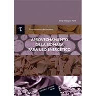APROVECHAMIENTO DE LA BIOMASA PARA USO ENERGÉTICO - 2ª edición