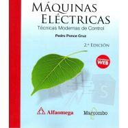MAQUINAS ELECTRICAS. Técnicas Modernas de Control - 2ª Edición