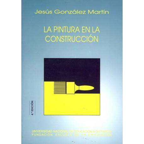 LA PINTURA EN LA CONSTRUCCION- 4ª Edición