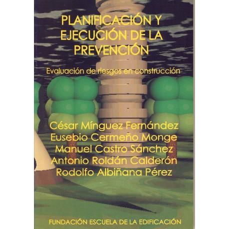 PLANIFICACION Y EJECUCION DE LA PREVENCION. Evaluación de riesgos en construcción