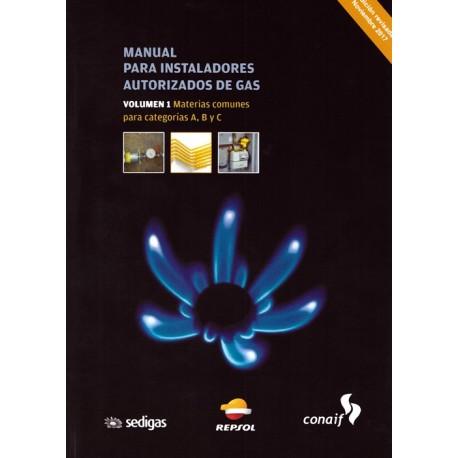 MANUAL PARA INSTALADORES AUTORIZADOS DE GAS. Vol. 1 - 4ª Edición (Materias comunes para Cat. A,B y C)