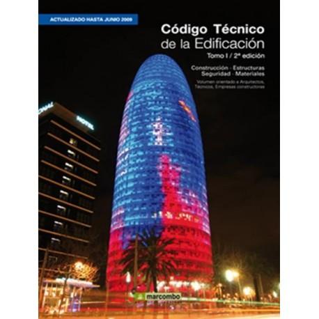 CODIGO TECNICO DE LA EDIFICACION - Volumen 1: Construcción; Estructuras; Seguridad y Materiales - 2ª Edición (Actualizada a Juni
