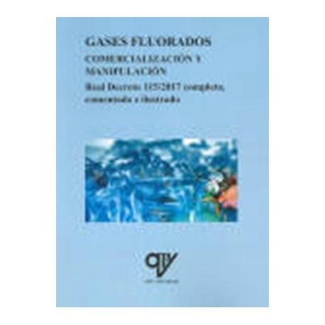 GASES FLUORADOS. Comercialización y Manipulación (R.D. 115/2017 completo e ilustrado)
