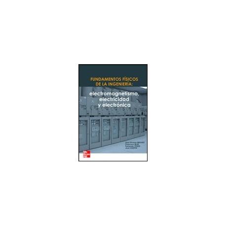 FUNDAMENTOS FISICOS DE LA INGENIERÍA: Electromagnetismo, electricidad y electrónica