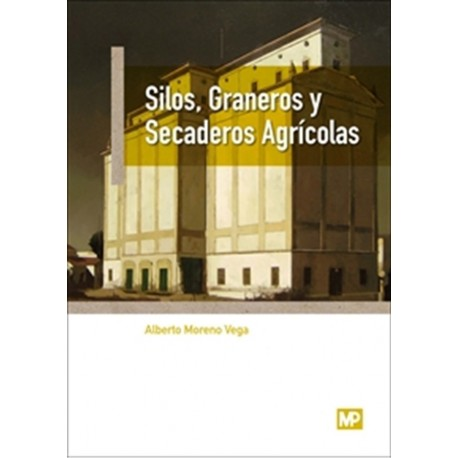 SILOS, GRANEROS Y SECADEROS AGRICOLAS