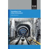 TUNNELLING IN THE URBAN ENVIRONMENT (GÉOTECHNIQUE SYMPOSIUM IN PRINT 2017)