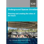 UNDERGROUND SPACES UNVEILED: PLANNING AND CREATING THE CITIES OF THE FUTURE