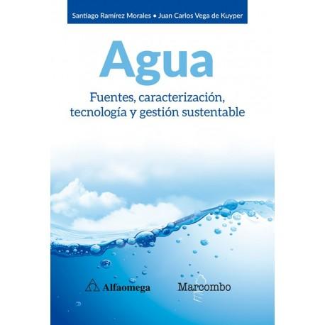 AGUA. Furntes, Caracterización, Tecnología y Gestión Sustentable