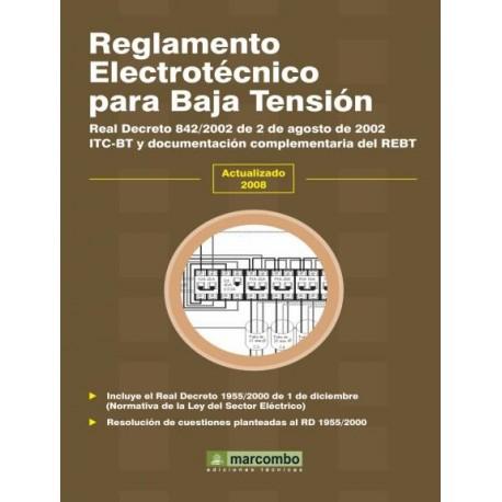 REGLAMENTO ELECTROTÉCNICO PARA BAJA TENSIÓN. R.D. 842/2002 de 2 de agosto de 2002 (actualizado 2008)