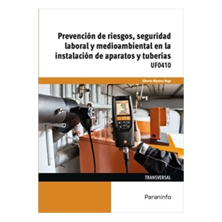 UF0410 - PREVENCIÓN DE RIESGOS, SEGURIDAD LABORAL Y MEDIOAMBIENTAL EN LA INSTALACIÓN DE APARATOS Y TUBERÍAS