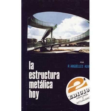 LA ESTRUCTURA METALICA HOY. TOMO 1-1ª PARTE