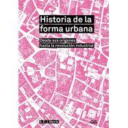 HISTORIA DE LA FORMA URBANA, Desde sus Orígenes hasta la Revolución Industrial