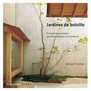 JARDINES DE BOLSILLO. Proyectos Japoneses Contemporáneos en miniatura
