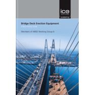 BRIDGE DECK ERECTION EQUIPMENT: A BEST PRACTICE GUIDE