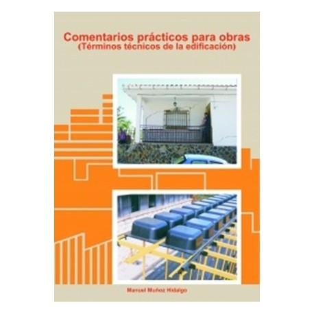 COMENTARIOS PRACTICOS PARA OBRAS. Términos Técnicos para la Edificación
