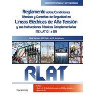 RLAT. Reglamento sobre Condiciones Técnicas y Garantías de Seguridad en Líneas Eléctricas de Alta Tensión y sus ITC LAT 01 a 09