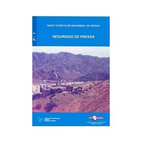 SEGURIDAD DE PRESAS (Guías Técnicas de Seguridad de Presas 1)