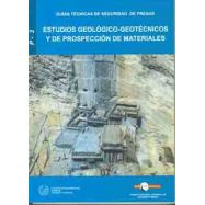 ESTUDIOS GEOLOGICO-GEOTECNICOS Y DE PROSPECCION DE MATERIALES (GUIAS TECNICAS DE SEGURIDAD DE PRESAS Nº 3)