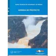 AVENIDA DE PROYECTO (GUIAS TECNICAS DE SEGURIDAD DE PRESAS Nº 4)