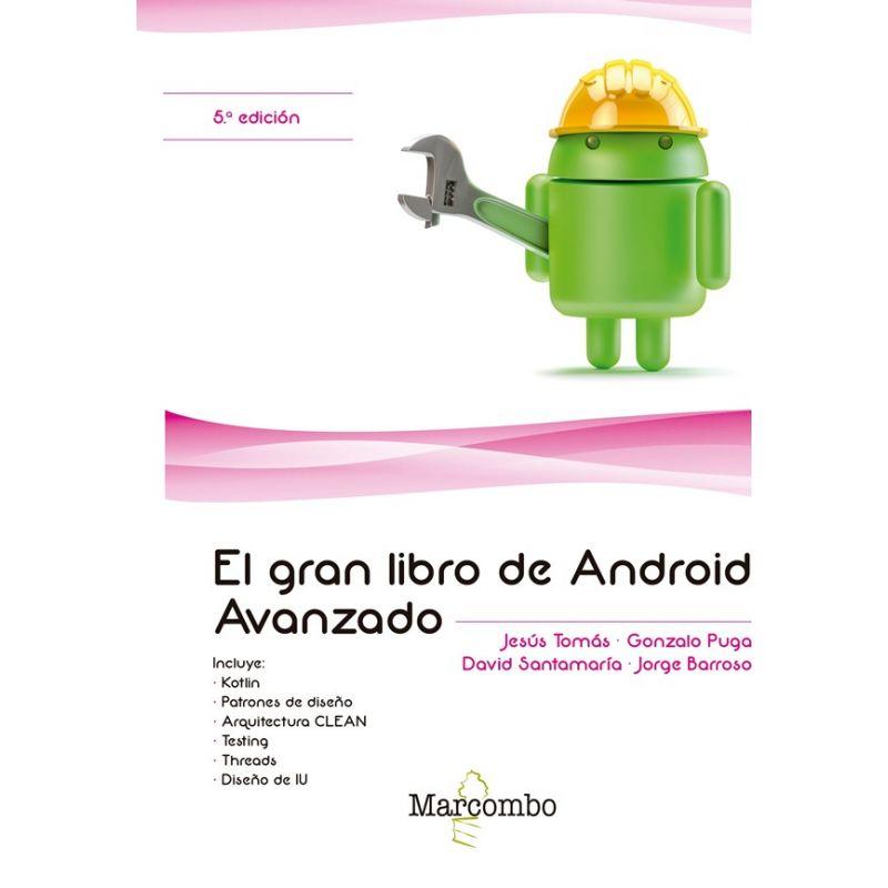 Libro EL GRAN LIBRO DE ANDROID AVANZADO - 5ª EDICION ISBN
