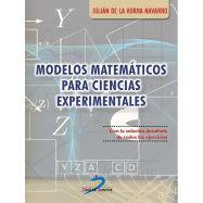 MODELOS MATEMATICOS PARA CIENCIAS EXPERIMENTALES. Con la Solución Detallada de Todos los Ejercicios
