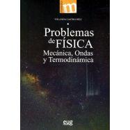 PROBLEMAS DE FISICA MECANICA ONDAS Y TERMODINAMICA