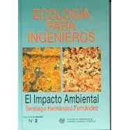 ECOLOGIA PARA INGNIEROS. EL IMPACTO AMBIENTAL (2ª Edición)