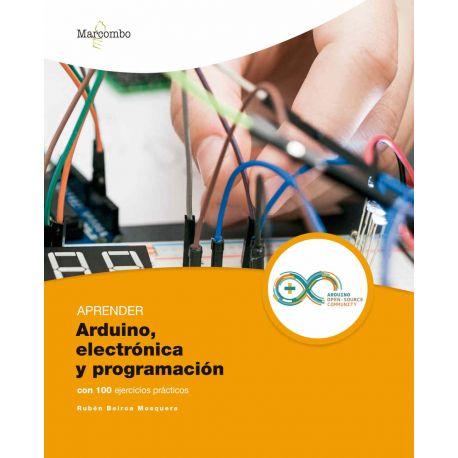 APRENDER ARDUINO, ELECTRÓNICA Y PROGRAMACIÓN CON 100 EJERCICIOS PRÁCTICOS