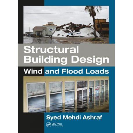 STRUCTURAL BUILDING DESIGN: WIND AND FLOOD LOADS