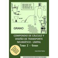 COMPENDIO DE CALCULO Y DISEÑO DE TRANSPORTE NEUMATICO UMPAL. Tomo 2 - GRANO. Edición 2018