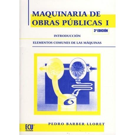 MAQUINARIA DE OBRAS PUBLICAS I. Introducción. Elementos comunes de las máquinas
