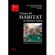 VISIONES DEL HABITAT EN AMERICA LATINA. Notas para una Cultura Arquitectónica