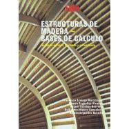 ESTRUCTURAS DE MADERA. BASES DE CALCULO - 2ª Edición, Revisada y Actualizada
