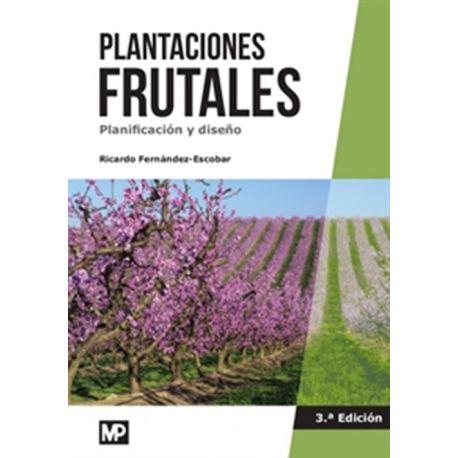 PLANTACIONES FRUTALES. Planificación y Diseño - 3ª Edición