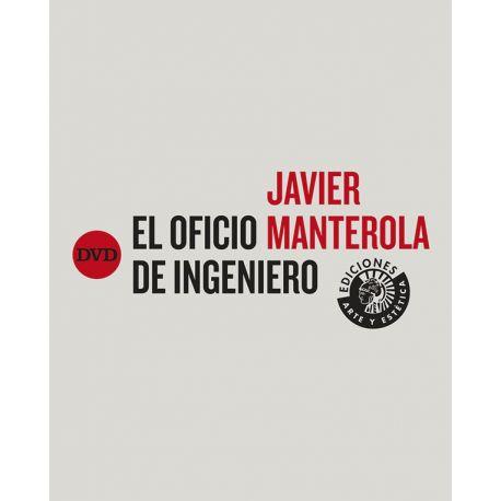 JAVIER MANTEROLA. EL OFICIO DE INGENIERO ( Libro + DVD)