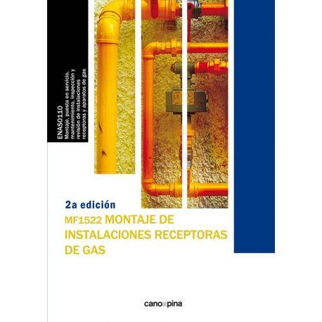 MONTAJE DE INSTALACIONES RECEPTORAS DE GAS (MF 1522) - 2ª Edición