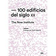 100 EDIFICIOS DEL SIGLO XX. The Now Institute
