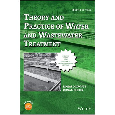 THEORY AND PRACTICE OF WATER AND WASTEWATER TREATMENT, 2ND EDITION