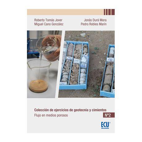 COLECCIÓN DE EJERCICIOS DE GEOTECNIA Y CIMIENTOS. CUADERNO Nº 2 FLUJO EN MEDIOS POROSOS