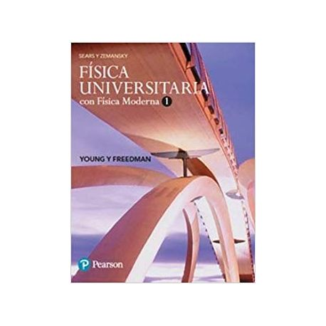 FÍSICA UNIVERSITARIA CON FISICA MODERNA. VOLUMEN 1 14ª Edición BelliscoVirtual