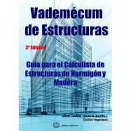 VADEMECUM DE ESTRUCTURAS. Guía para el calculista de Estructuras de Hormigón y Madera - 3ª Edición