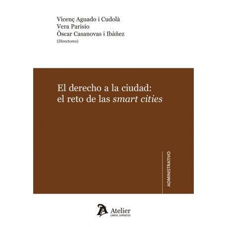 EL DERECHO A LA CIUDAD. EL RETO DE LAS SMARTS CITIES