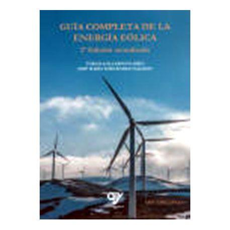 GUIA COMPLETA DE LA ENERGIA EOLICA . 2ª Edición Ampliada y Actualizada
