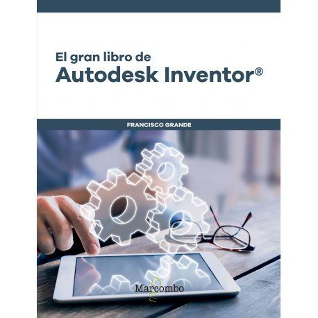 EL GRAN LIBRO DE AUTODESK INVENTOR ®