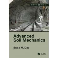ADVANCED SOIL MECHANICS, FIFTH EDITION