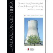 SISTEMA ENERGÉTICO ESPAÑOL. COSTE DE LA ENERGÍA ELÉCTRICA Y POSIBLES ESCENARIOS