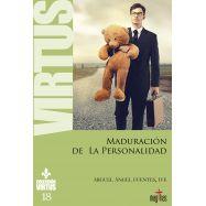 LA MADURACION DE LA PERSONALIDAD. Colección Virtus 18