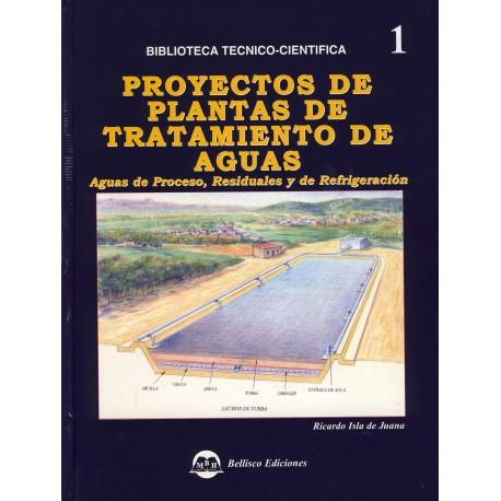 PROYECTOS DE PLANTAS DE TRATAMIENTO DE AGUAS, Aguas de proceso, residuales y de refrigeración