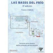 LAS BASES DEL FRIO. De la Teoría a la Practica - 6ª Edición ampliada y revisada