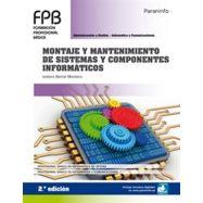 MONTAJE Y MANTENIMIENTO DE SISTEMAS Y COMPONENTES INFORMÁTICOS 2.ª EDICIÓN 2019